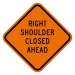 RIGHT SHOULDER CLOSED AHEAD